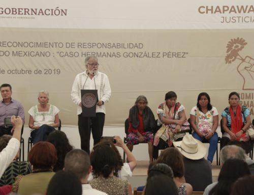Ofrece secretaria de Gobernación disculpa pública a nombre del Estado mexicano por el caso de las hermanas indígenas Gonzáles Pérez